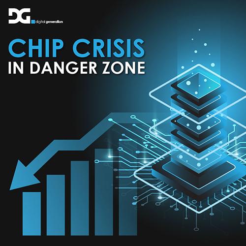 Chip Crisis in 'Danger Zone'…